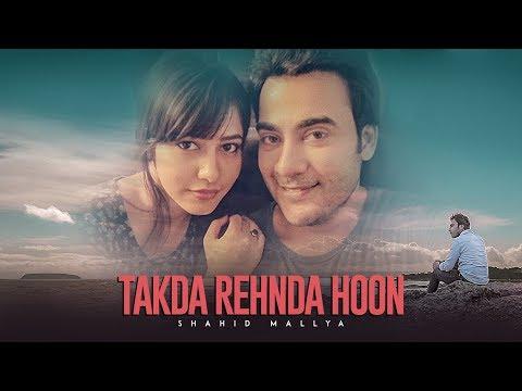 Takda Rehnda Hoon: Shahid Mallya (Full Song) Vishnu Mishra