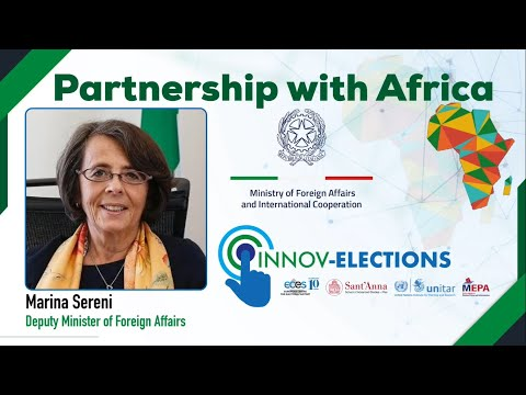 Italian Deputy Foreign Minister - Marina Sereni on the launch of Partnership with Africa & InnovElections