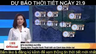 Dự báo thời tiết ngày 21/9: Bắc Bộ tiếp tục nắng nóng, Nam Bộ cần lưu ý triều cường | LVH Official