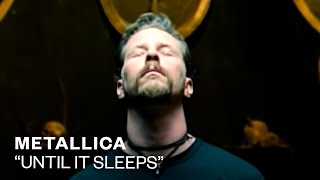 Metallica - Until It Sleeps (Official Music Video)