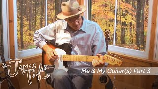 James Taylor - Me & My Guitar(s) - Part 3