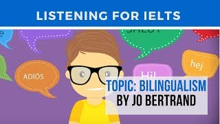 IELTS Listening Practice With Transcript: Topic - BILINGUALISM by Jo Bertrand