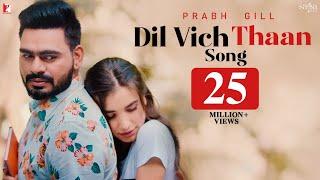 Dil Vich Thaan – Prabh Gill