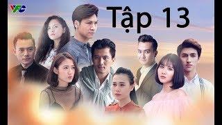 Ngược Chiều Nước Mắt Tập 13 Full , Phim VTV1 HD