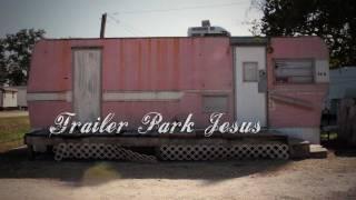 Trailer Park Jesus: Watch the Trailer