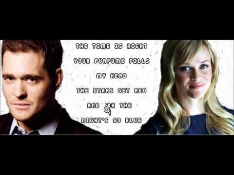 Something Stupid- Michael Buble ft. Reese Witherspoon LYRICS!