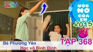 Thùy Trang lên đường với ước mơ học võ - bé Phương Yên | ƯỚC MƠ CỦA EM | Tập 368 | 01/11/2015