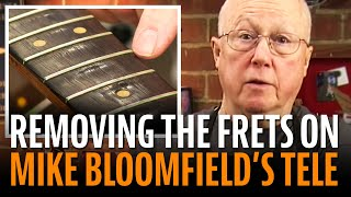 Watch the Trade Secrets Video, Removing the frets on the Mike Bloomfield Tele