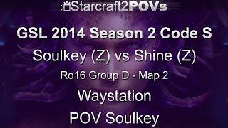SC2 HotS - GSL 2014 S2 Code S - Soulkey vs Shine - Ro16 Group D - Map 2 - Waystation - Soulkey