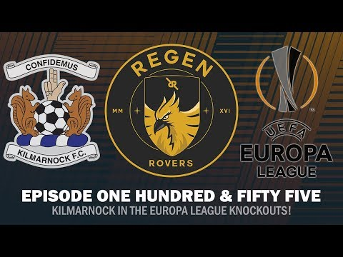 Regen Rovers | Episode 155 - Kilmarnock in the Europa League Knock Outs! | Football Manager 2019