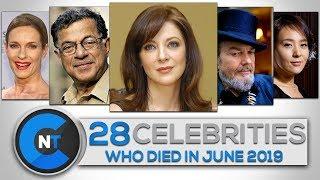 List of Celebrities Who Died In JUNE 2019 | Latest Celebrity News 2019 (Celebrity Breaking News)