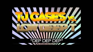 TJ CASES vs. LOW DEEP T. -
