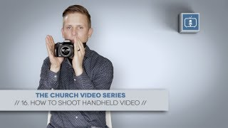 How to Shoot Handheld Video | Brady Shearer