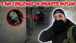 3AM CHALLENGE IN HAUNTED MENTAL ASYLUM - PARANORMAL EVIDENCE CAUGHT ON CAMERA