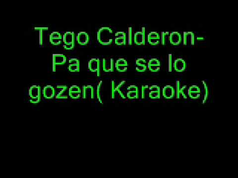 Tego Calderon- Pa que se lo gozen( Karaoke)