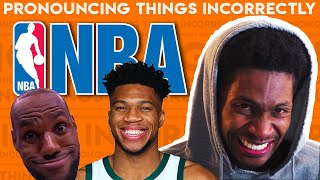 Pronouncing Things Incorrectly: NBA Edition!