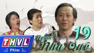 THVL | Người nhà quê - Tập 19