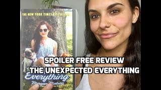 SPOILER FREE BOOK REVIEW: THE UNEXPECTED EVERYTHING BY MORGAN MATSON
