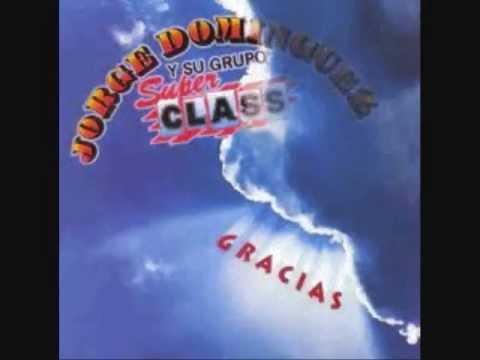 jorge dominguez y su grupo  super class mix.🎧Rigo