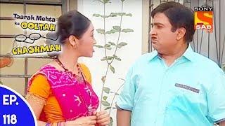 Taarak Mehta Ka Ooltah Chashmah - तारक मेहता का उल्टा चशमाह - Episode 118