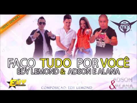 Baixar Edy Lemond Feat Adson & Alana  Faço Tudo Por Você  Dj Cleber Mix Rmx 2013 )