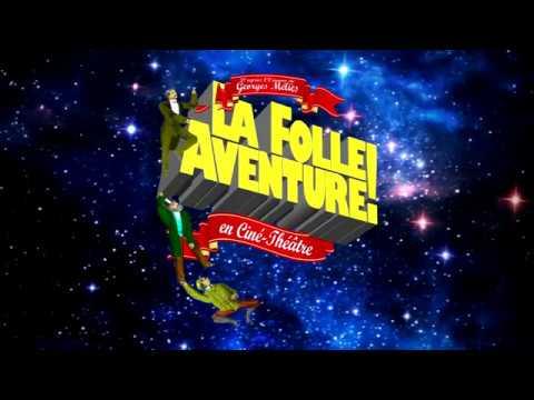 Teaser 1 Spectacle La Folle Aventure