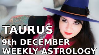 Taurus Weekly Astrology Horoscope 9th December 2019