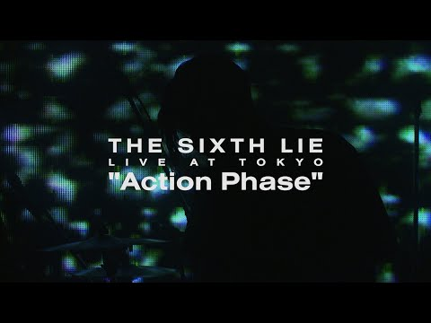【LIVE VIDEO】THE SIXTH LIE - Action Phase