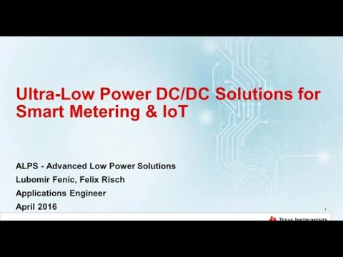 Webinar: About Ultra-Low Power, High Efficiency and Small Size DC DC Solutions from TI and Coilcraft