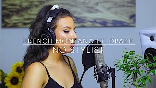French Montana - No Stylist (feat. Drake) LIVE COVER BY TIMA DEE [Explicit]
