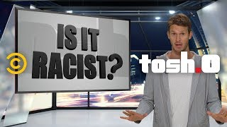 The Best of Tosh.0's Is It Racist?