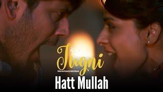 Jugni – Hatt Mullah | Sugandha | Siddhant | Clinton Cerejo | Bianca Gomes