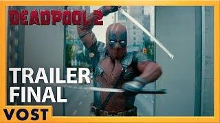 Deadpool 2 :  bande-annonce finale VOST