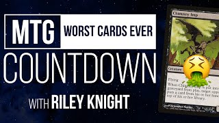 The WORST Cards in Magic: The Gathering | MTG Countdown with Riley Knight