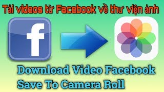 How to Download Video Facebook Save to Camera roll Very Easy ON iOS 9-10-11 ( NO JAILBREAK )
