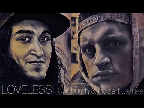 """(NEW) """"Loveless"""" by Upchurch & Robert James"""