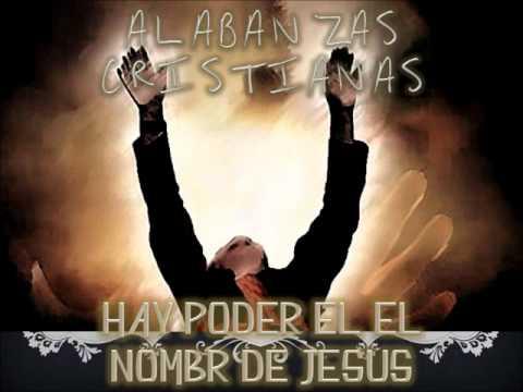 HAY PODER EN EL NOMBRE DE CRISTO (ALABANZAS DE JUBILO)