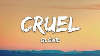 Glowie - Cruel (Lyrics)