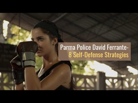 Parma Police David Ferrante- 8 Self-Defense Strategies