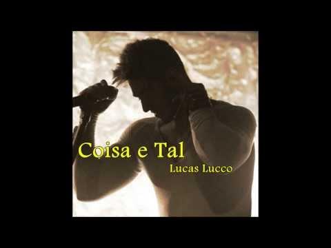 Baixar Coisa e tal -  Lucas Lucco (letra)