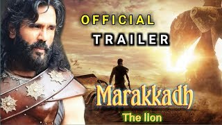 Marakkadh The Lion Official Trailer Sunil Shetty Upcoming movie Release date Confirmed
