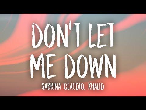 Don't Let Me Down (feat. Khalid)