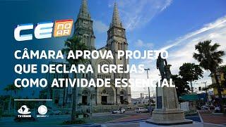 Câmara aprova projeto que declara igrejas como atividade essencial