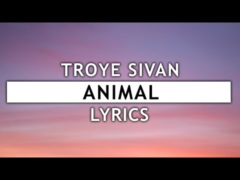 Troye Sivan - Animal (Lyrics)
