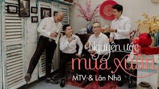 Nguyện Ước Mùa Xuân - Nhóm MTV x Lân Nhã | Official MV - Happy Valentine's Day