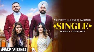 Single (Full Song) Jugraj Sandhu, Aishmeet | Dr Shree | Urs Guri | Latest Punjabi Songs 2020