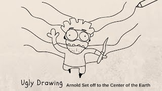 Ugly Drawing | Arnold Set off to the Center of the Earth