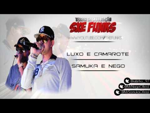 Baixar MC Samuka e Nego - Luxo e Camarote (Lá Mafia Prod)