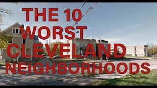These Are the 10 WORST NEIGHBORHOODS To Live in CLEVELAND, OH