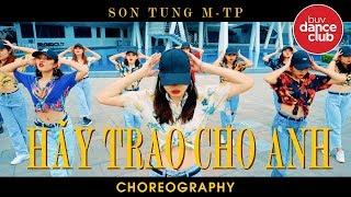 HÃY TRAO CHO ANH (GIVE IT TO ME) - SƠN TÙNG M-TP FT SNOOP DOGG | CHOREOGRAPHY BY BUV DANCE CLUB